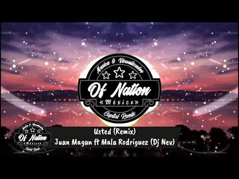 Usted (Remix) - Juan Magan ft Mala Rodríguez (Dj Nev)