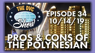 Pros & Cons of the Polynesian Resort | The DVC Show | 10/14/19
