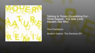 Talking In Tones (Grumbling Fur - Tonal Nagual - Fur Star Liner Aquatic Ape Mix)