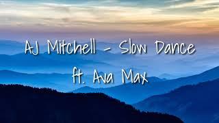 AJ Mitchell   Slow Dance Ft. Ava Max (Lyrics)