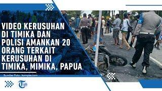 VIDEO: Polisi Tangkap 20 Orang yang Diduga Picu Aksi Rusuh di Timika Papua