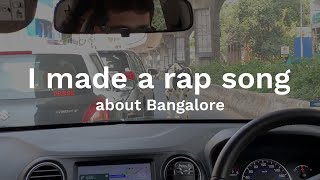 I made a rap song about Bangalore