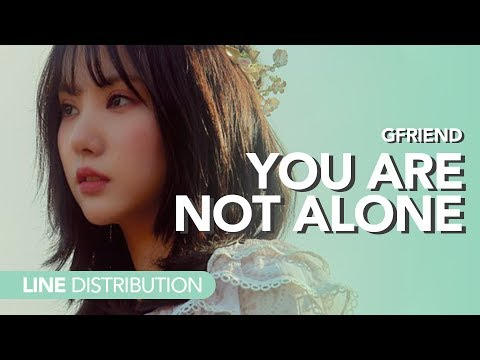 여자친구 GFriend - You Are Not Alone | Line Distribution
