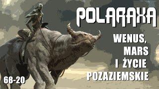 Polaraxa 68-20: Wenus, Mars i życie pozaziemskie