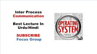 #4 Inter Process Communication ( IPC ) | Operating System | Lecture 3 in Urdu/Hindi