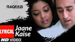 Lyrical: Jaane Kaise | Raqeeb- Rival In Love | Rahul Khanna, Tanushree Datta | KK | Pritam - Download this Video in MP3, M4A, WEBM, MP4, 3GP