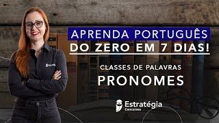 Semana Especial Aprenda Português do Zero em 7 dias: Pronomes - Prof. Janaína Arruda