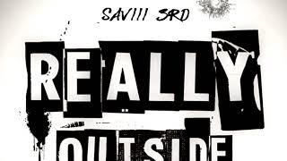 Saviii 3rd Ft Dada P - Really Outside ( paramedic freestyle )