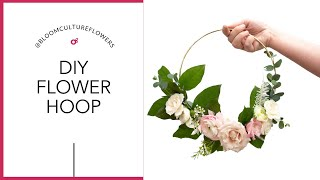 How To Make A Floral Hoop, Easy DIY Tutorial By Bloom Culture Flowers