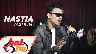 NASTIA - Rapuh (LIVE) - Akustik Hot - #HotTV
