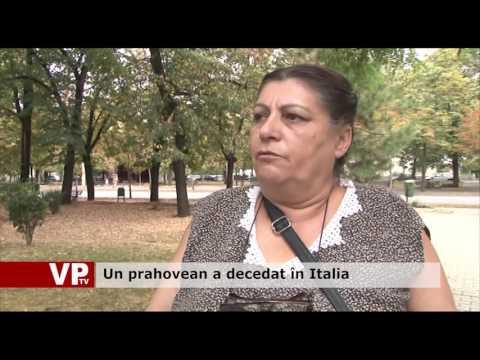Un prahovean a decedat în Italia