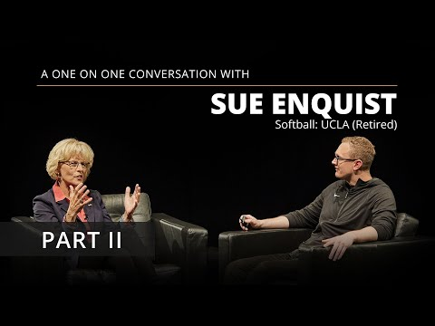 "Sue Enquist Interview: ""Sports Should Be An Outlet."" (Part II)"