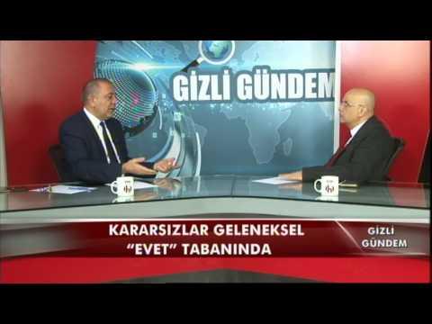 """Kararsızlar geleneksel """"Evet"""" tabanında GİZLİ GÜNDEM PART 2 02 03 2017"""