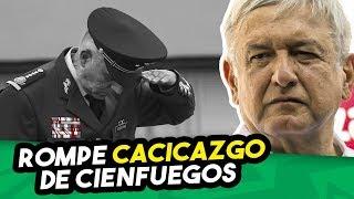 López Obrador toma control de la SEDENA, se quita de encima a Cienfuegos