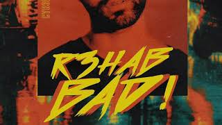 R3HAB - BAD LYRICS