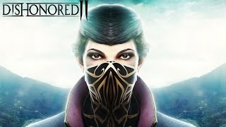 DISHONORED 2 All Cutscenes Full Movie (Game Movie) - Emily Edition Non-Lethal Edition