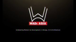 Everything that you wanted to know about how and why WADe Asia was conceived