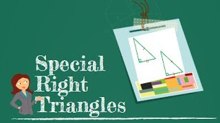 What Are Special Right Triangles?