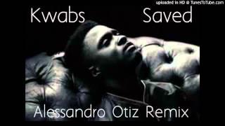 Kwabs - Saved (Alessandro Otiz Remix)