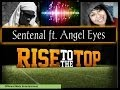 Sentenal Ft. Angel Eyes - Rise To The Top - (Different Medz Entertainment)