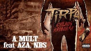 TIRPA - A MÚLT feat AZA, N.B.S.