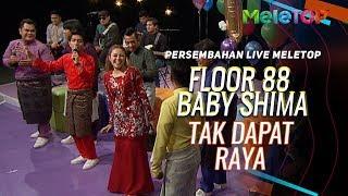 Floor 88 & Baby Shima - Tak Dapat Raya | Persembahan Live MeleTOP | Nabil & Neelofa