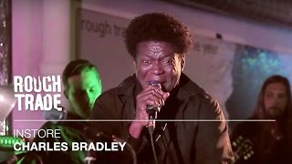 Charles Bradley - Lovin' You, Baby | Instore at Rough Trade East, London