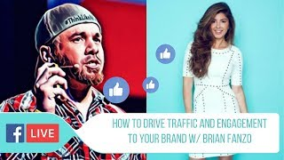 Facebook LIVE MasterClass: How To Drive Traffic and Engagement To Your Brand w/ Brian Fanzo