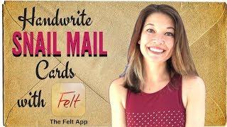 Handwrite & Send Snail Mail Cards with the Felt App