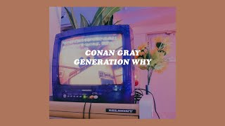 「Generation Why   Conan Gray Lyrics」