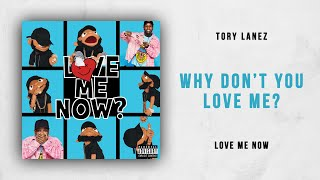 Tory Lanez   Why Don't You Love Me? (Love Me Now)