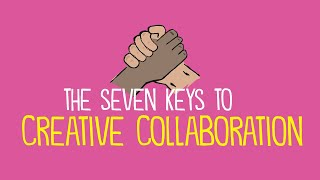 The 7 Keys to Creative Collaboration