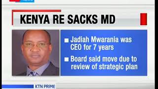 Kenya Re sacks Jadiah Mwarania who was CEO for 7 years