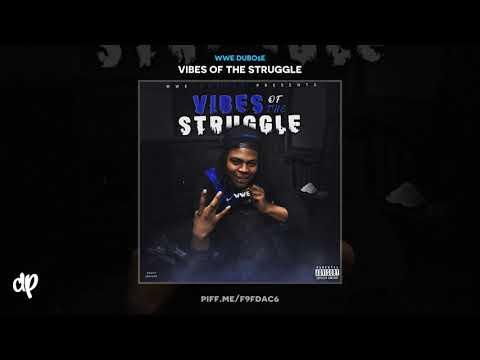 WWE DuBo$e - Vibes Of The Struggle [Vibes Of The Struggle]