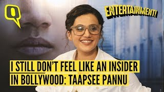 I Still Don't Feel Like an Insider In Bollywood: Taapsee Pannu | The Quint