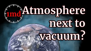 1MD - Space denial - Atmosphere can't exist next to vacuum