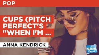 "Cups (Pitch Perfect's ""When I'm Gone"") in the style of Anna Kendrick 