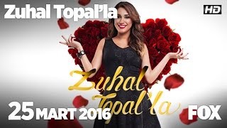 Zuhal Topal'la 25 Mart 2016