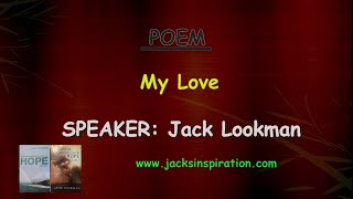 My Love- Poem by Jack Lookman