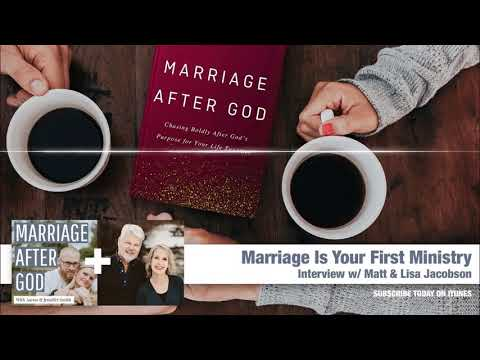 Marriage Is Your First Ministry - Interview w/ Matt & Lisa Jacobson from Faithful Life podcast