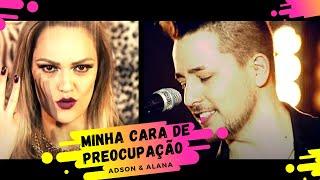 Adson e Alana - Minha Cara de Preocupação ( Clipe Oficial HD ) Sertanejo #MusicaNova2018