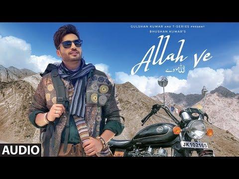 Full Audio: ALLAH VE | Jassie Gill | Alankrita S |Sunny Vik, Raj | Bhushan Kumar |New Song 2019