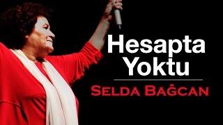 Selda Bağcan - Hesapta Yoktu