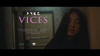 FYKE   Vices [Official Music Video]
