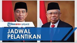 Jadwal Pelantikan Presiden & Wakil Presiden Terpilih, Jokowi - Ma'ruf Amin, Dimulai Pukul 14.30 WIB