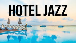 Hotel JAZZ - Exquisite Bossa Nova Jazz for Relax, Breakfast, Dinner
