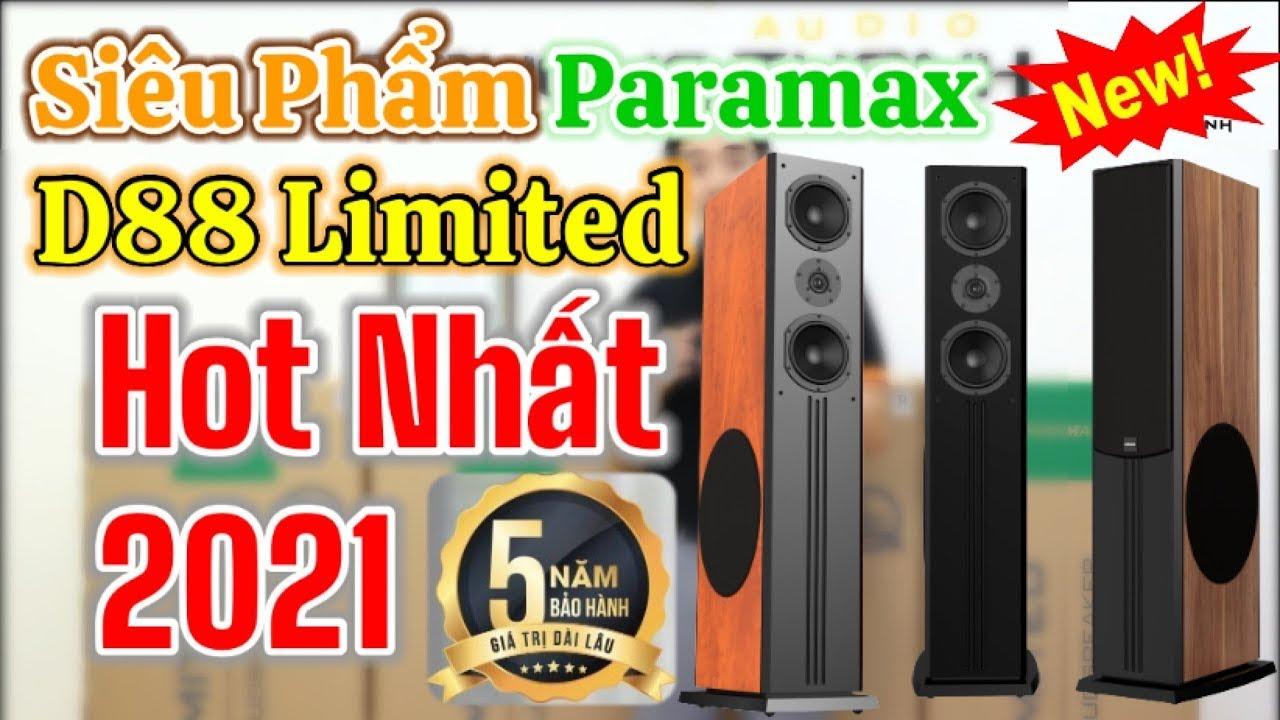 Ra mắt Loa paramax D88 Limited 2021 chất âm đẳng cấp kiểu dáng sang trọng