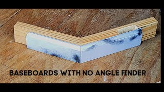 BASEBOARDS WITH NO ANGLE FINDER! VERY EASY WAY