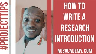 Project Tips - How To Write A Research Introduction (Chapter 1)