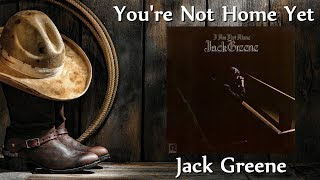 Jack Greene - You're Not Home Yet